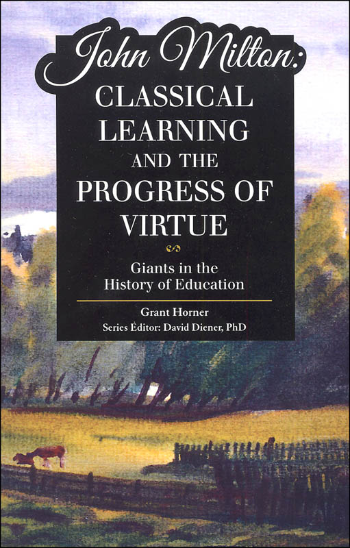 John Milton: Classical Learning and the Progress of Virtue