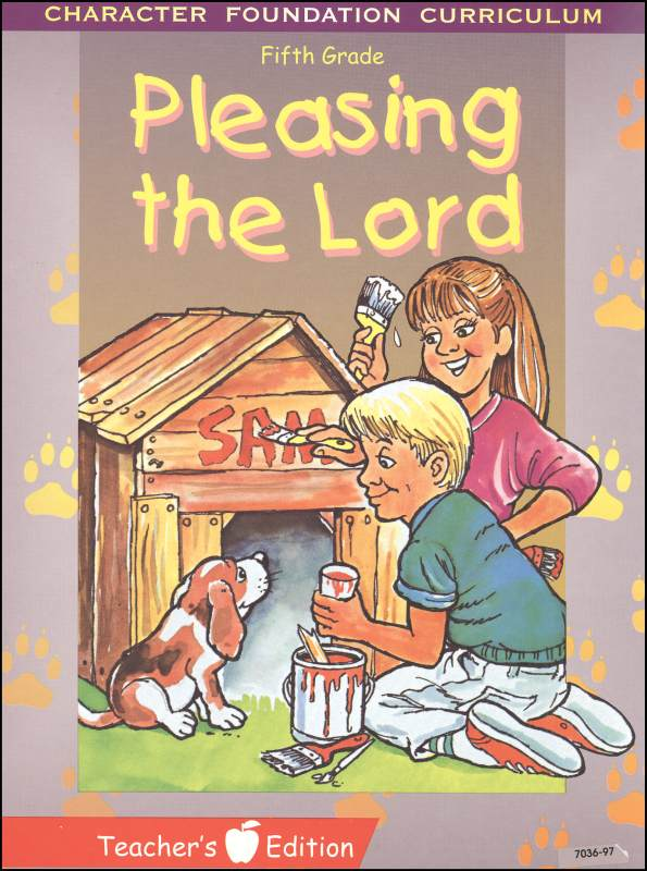 Character Foundation Pleasing the Lord Fifth Grade Teacher's Edition