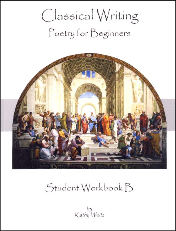 Classical Writing: Poetry - Beginners Student Workbook B