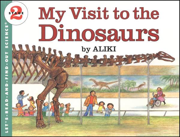 My Visit to the Dinosaurs (Let's Read and Find Out Science Level 2)