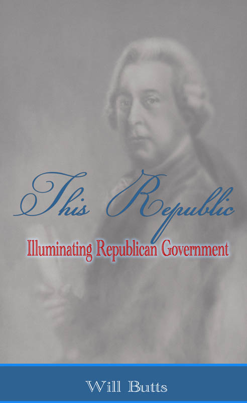 This Republic: Illuminating Republican Government