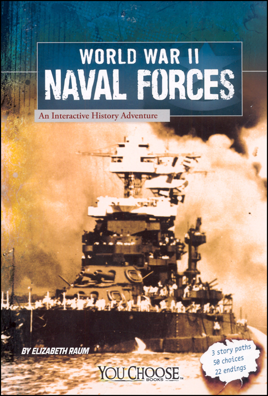 World War II Navy: An Interactive History Adventure (You Choose)