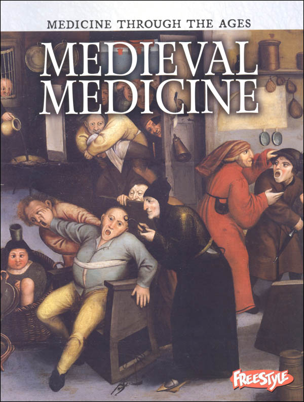 Medicine Through the Ages: Medieval Medicine