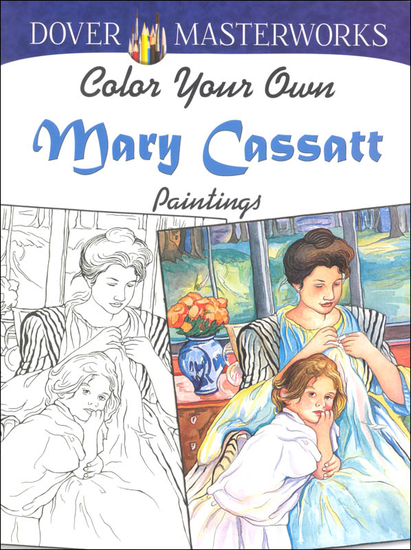 Color Your Own Mary Cassatt Pntgs(Dvr Mstrwks
