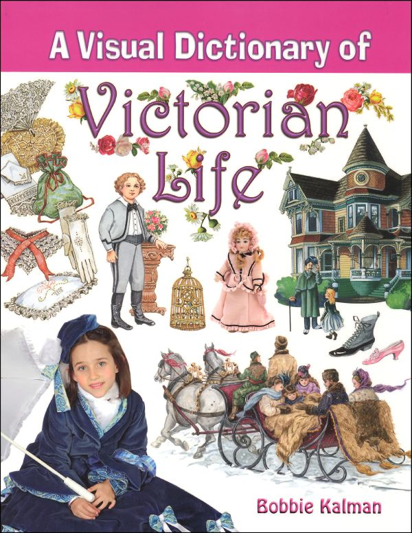 Visual Dictionary of Victorian Life
