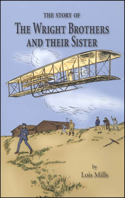 Story of the Wright Brothers & Their Sister