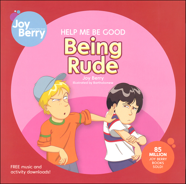 Help Me Be Good: Being Rude