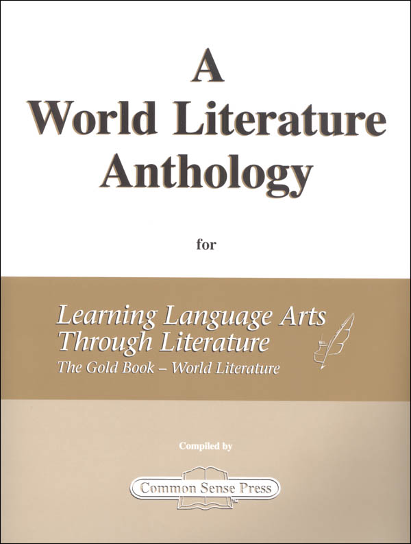 World Literature Anthology for Learning Language Arts Through Literature Gold - World Literature
