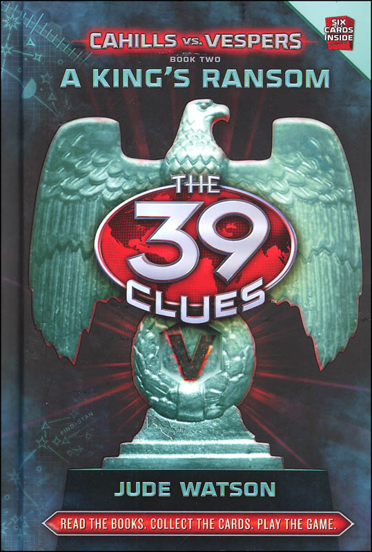 39 Clues: Cahills vs. Vespers Book 2: King's Ransom