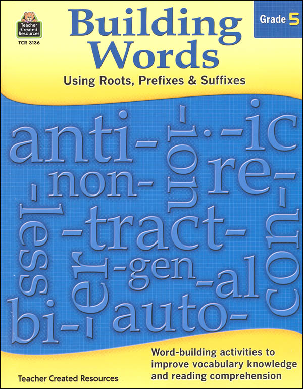 Building Words - Using Roots, Prefixes & Suffixes: Grade 5