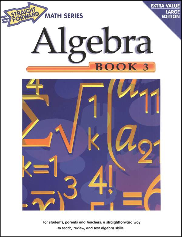 Algebra Book 3 (Straight Forward Math)