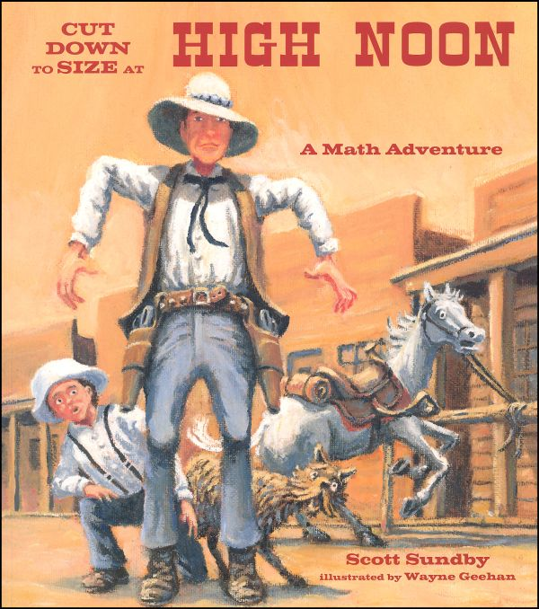 Cut Down to Size at High Noon (A Math Adventure)