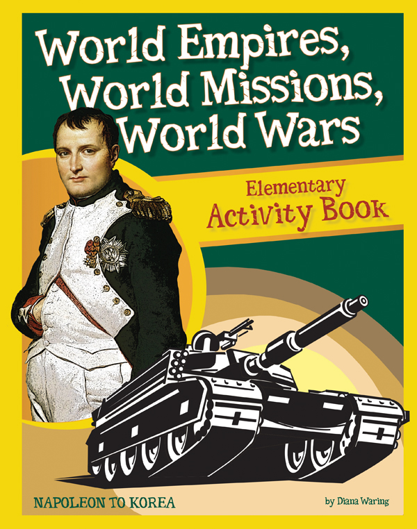 World Empires, World Missions, World Wars Elementary Activity Book