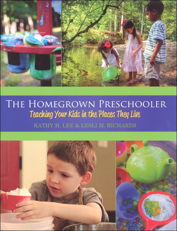 Homegrown Preschooler: Teaching Your Kids in the Places They Live