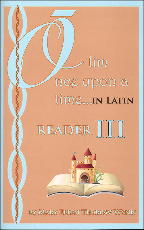 Once Upon a Time (Olim in Latin) Reader III