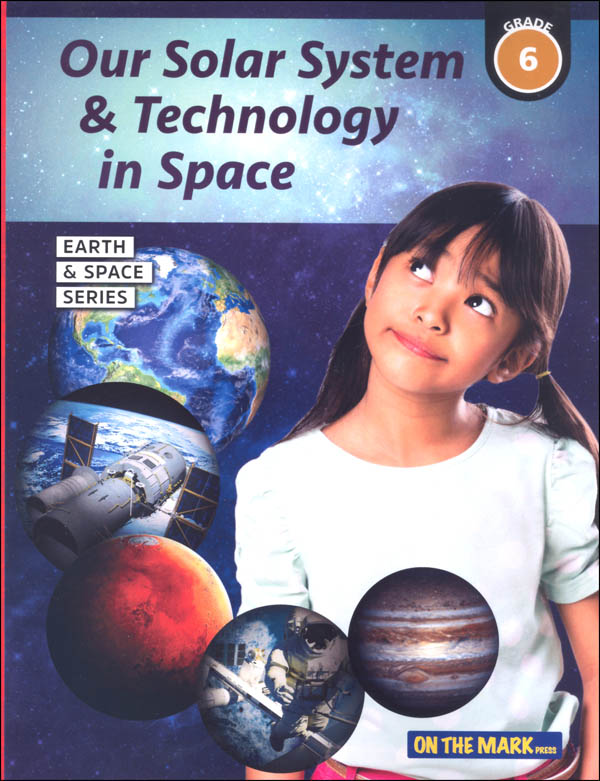 Our Solar System & Technology in Space - Grade 6 (Earth and Space Science)