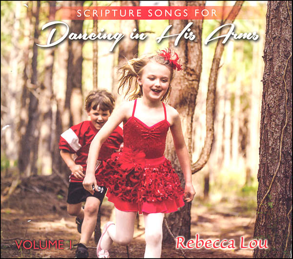 Scripture Songs for Dancing in His Arms Volume 1 CD