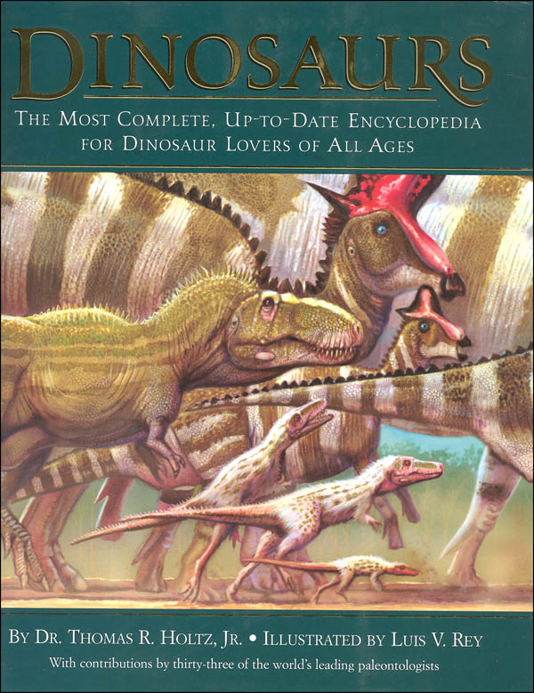 Dinosaurs: Most Complete, Up-to-Date Encyclopedia for Dinosaurs Lovers of All Ages
