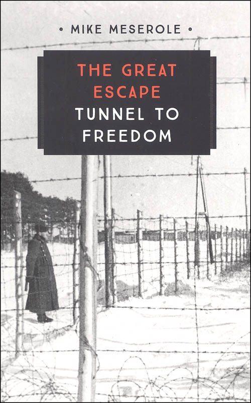Great Escape: Tunnel to Freedom (Young Voyageur)