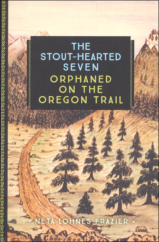 Stout-Hearted Seven: Orphaned on the Oregon Trail (Young Voyageur)
