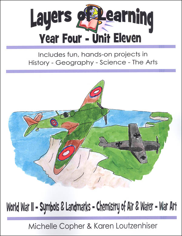 Layers of Learning Unit 4-11: WWII, Symbols & Landmarks, Chemistry of Air & Water, War Art