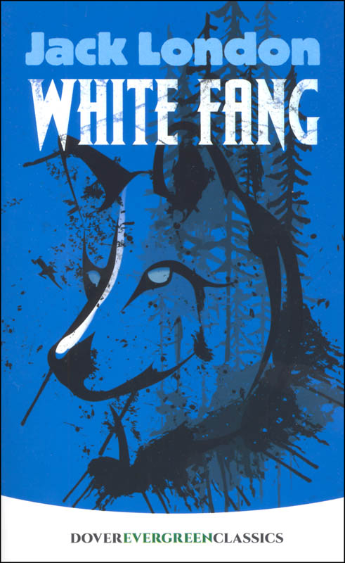 White Fang (Dover Evergreen Classics)
