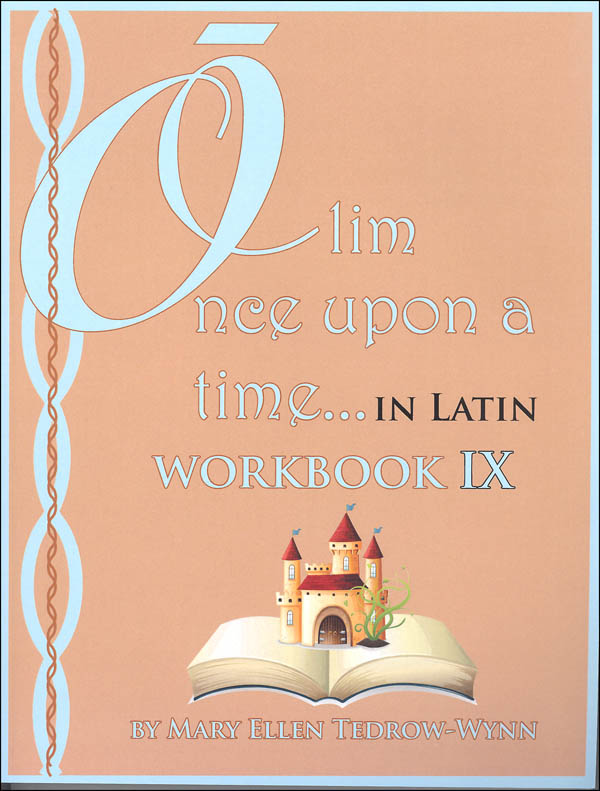Once Upon a Time (Olim in Latin) Workbook IX