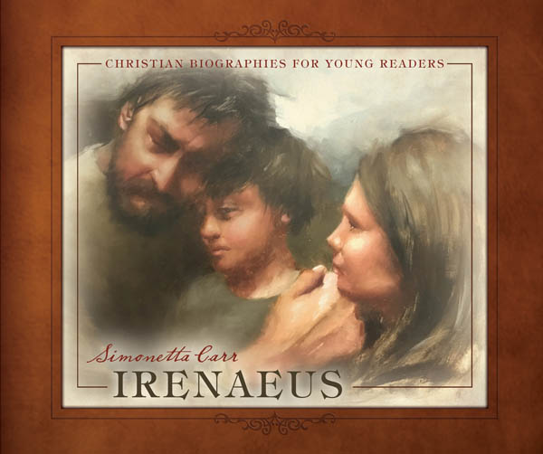Irenaeus of Lyon  (Christian Biographies for Young Readers)
