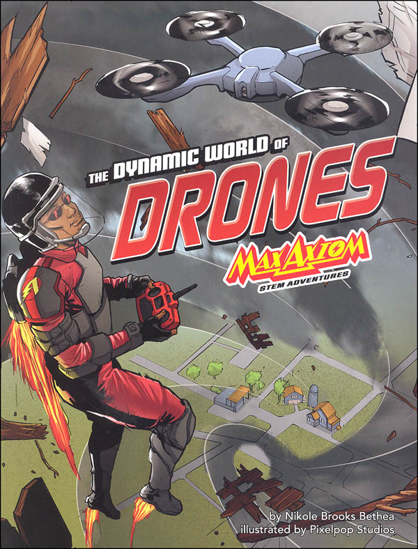 Dynamic World of Drones: Max Axiom STEM Adventures (Graphic Science)