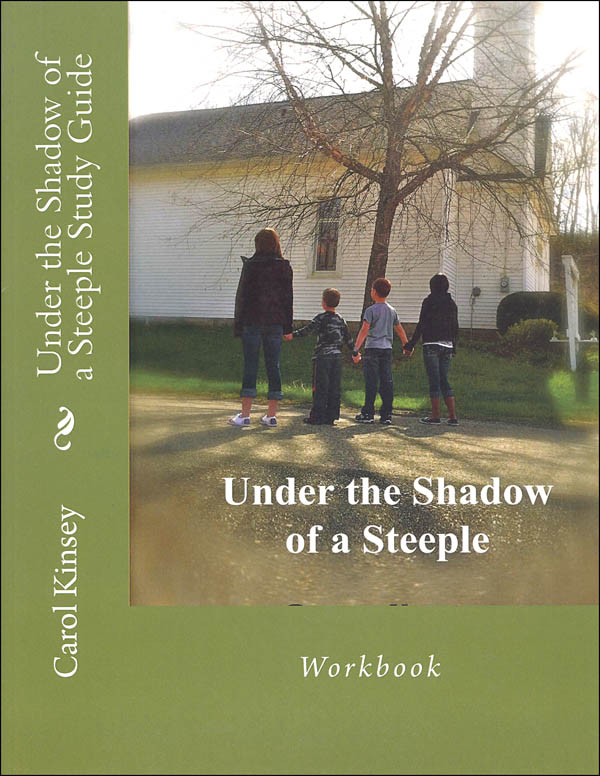 Under the Shadow of a Steeple Study Guide/Workbook (Creative Writing Through Literature Study Guides)