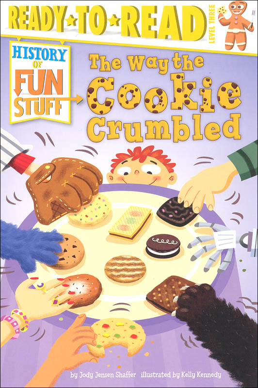 Way the Cookie Crumbled - History of Fun Stuff (Ready-to-Read Level 3)