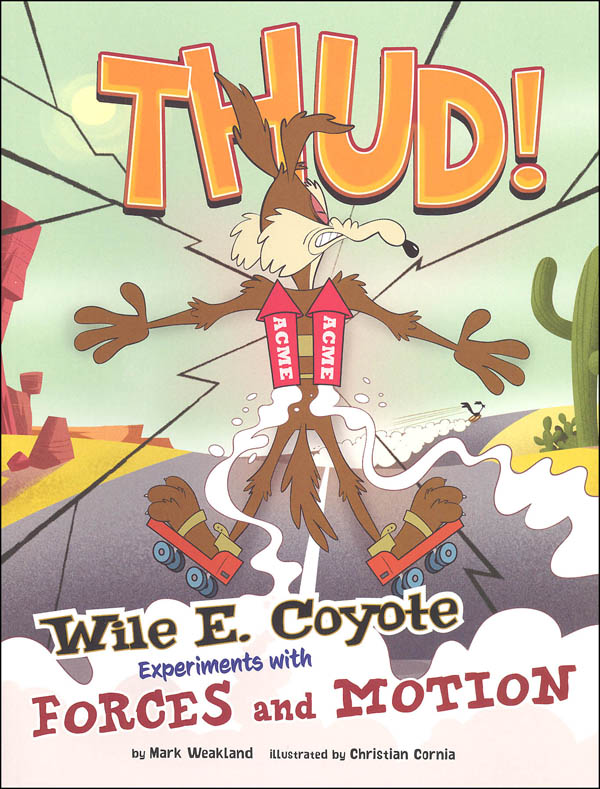 Thud! Wile E. Coyote Experiments with Forces and Motion