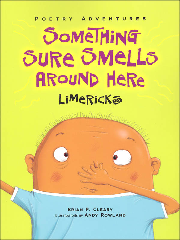 Something Sure Smells Around Here: Limericks (Poetry Adventures)