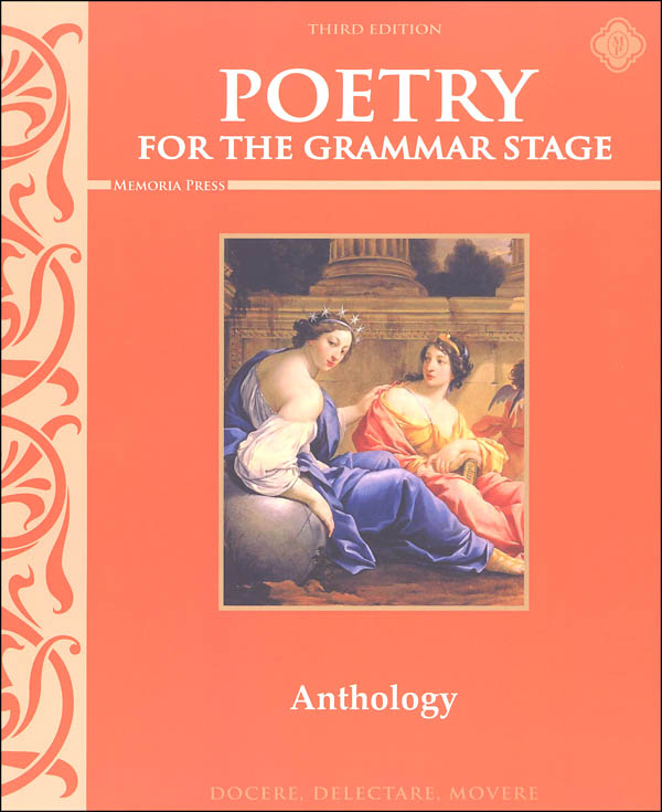 Poetry for the Grammar Stage Anthology 3rd Ed