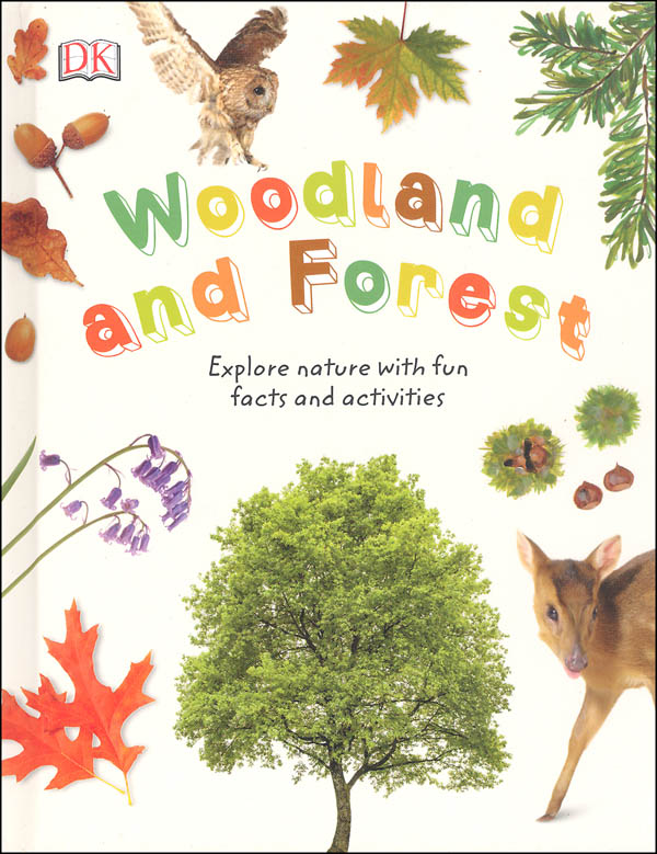 Woodland & Forests:Expl World Trees,Lvs,Anmls