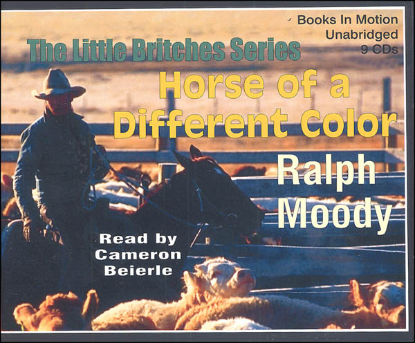 Horse of a Different Color Audiobook CDs (Ralph Moody Audiobooks)