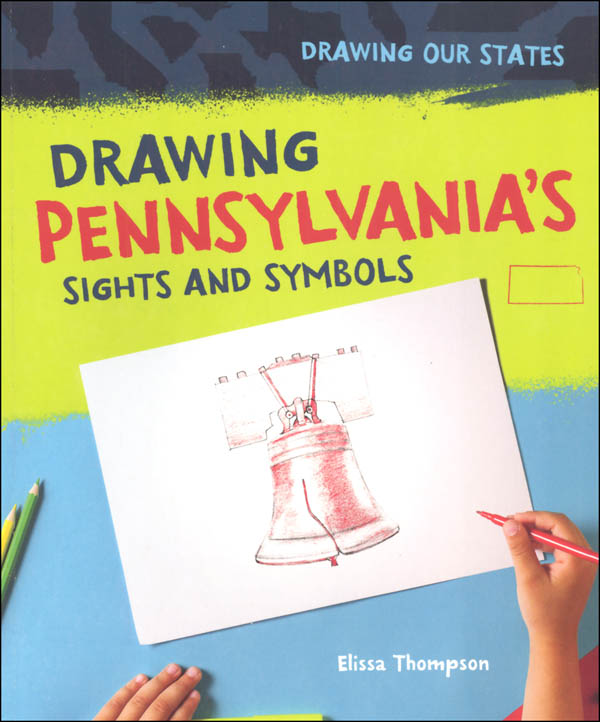 Drawing Pennsylvania's Sights and Symbols (Drawing Our States)