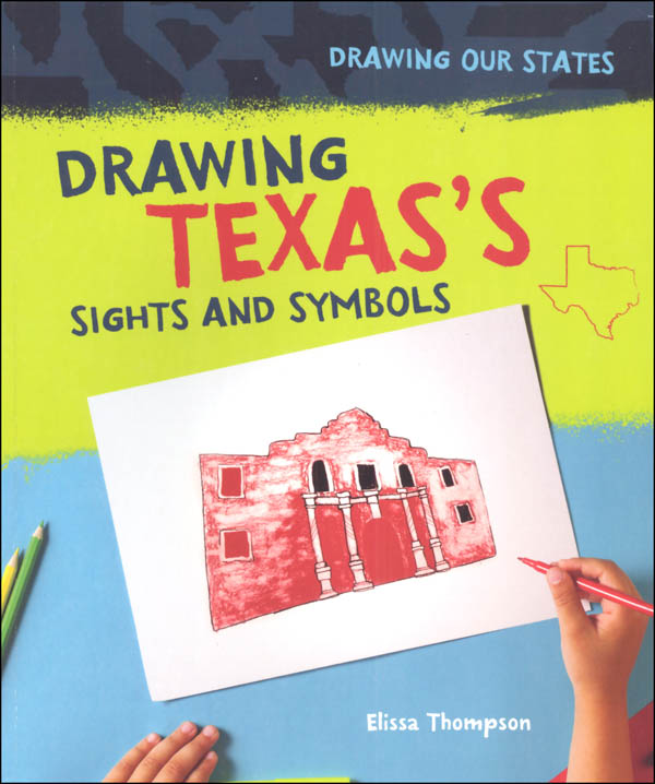 Drawing Texas's Sights and Symbols (Drawing Our States)