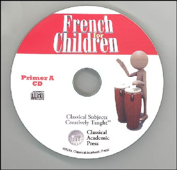 French for Children Primer A Chant and Audio Files on CD