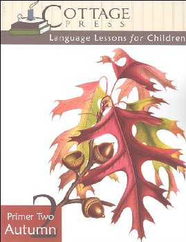 Cottage Press Language Lessons for Children: Primer Two Autumn