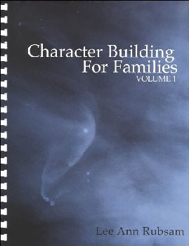 Character Building for Families Volume 1 3rd Ed.