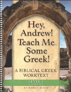 Hey, Andrew! Teach Me Some Greek! Level 3 Full-Text Answer Key