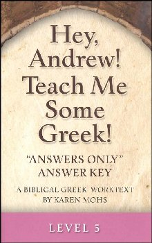 Hey, Andrew! Teach Me Some Greek! Level 5 Answers Only Key