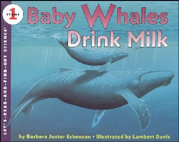 Baby Whales Drink Milk (Let's Read And Find Out Science, Level 1)