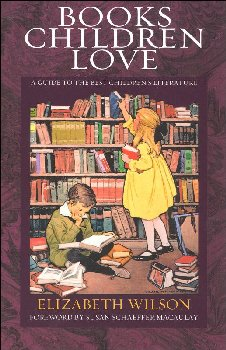 Books Children Love: A Guide to the Best Children?s Literature