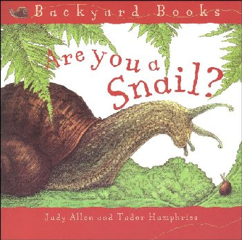Are You a Snail? (Backyard Books) paperback