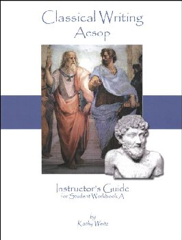 Classical Writing: Aesop - Instructor's Guide A
