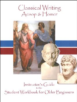 Classical Writing: Aesop and Homer Instructor's Guide