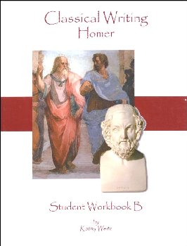 Classical Writing: Homer Student Workbook B