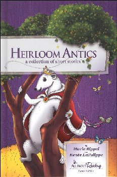 Heirloom Antics: Collection of Short Stories (Level 4) (black & white)